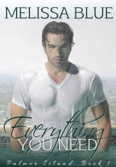 Everything You Need ebook by Melissa Blue