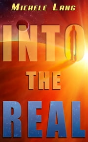 Into the Real ebook by Michele Lang