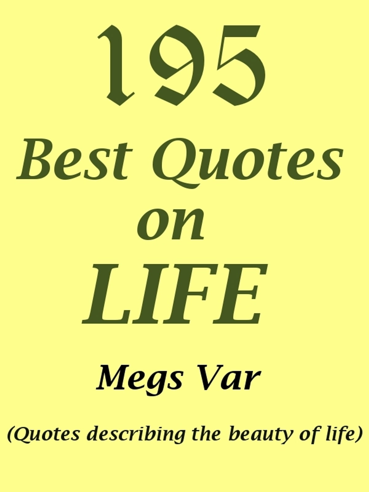 Greatest Quotes On Life Quotes Life Quotes 195 Best Quotes On Life Ebookmegs Var