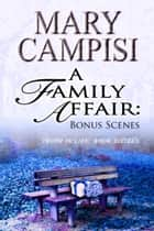 A Family Affair: Bonus Scenes ebook by Mary Campisi