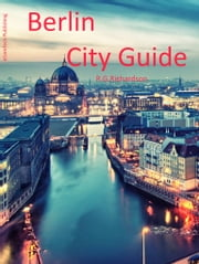 Berlin City Guide ebook by R.G.Richardson