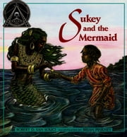 Sukey and the Mermaid - with audio recording ebook by Robert D. San Souci,Brian Pinkney