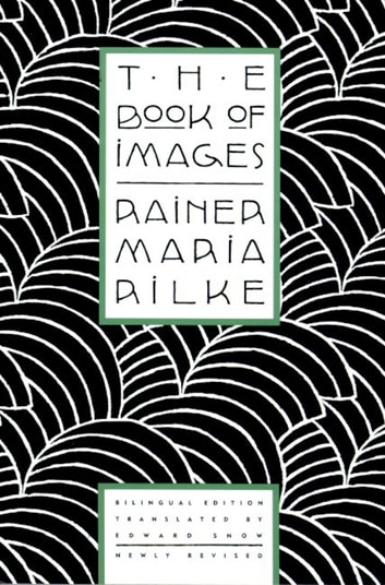 The Book of Images ebook by Rainer Maria Rilke
