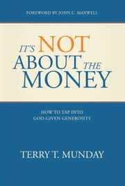 It's Not About the Money ebook by Terry T. Munday