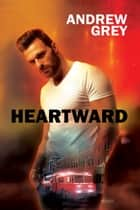 Heartward ebook by Andrew Grey