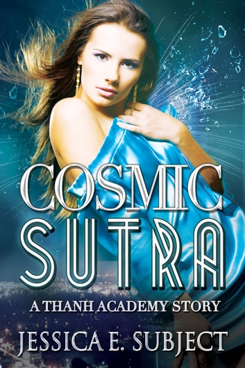 Cosmic Sutra ebook by Jessica E. Subject