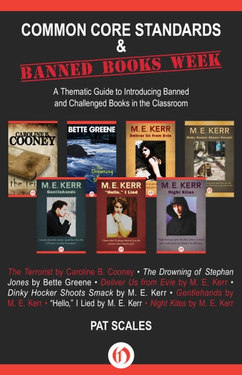 Common Core Standards and Banned Books Week - A Thematic Guide to Introducing Banned and Challenged Books in the Classroom ebook by Pat Scales