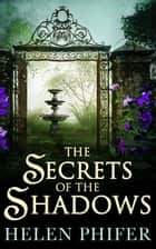 The Secrets Of The Shadows (The Annie Graham series, Book 2) ebook by Helen Phifer