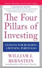 The Four Pillars of Investing: Lessons for Building a Winning Portfolio ebook by William Bernstein