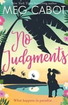 No Judgments - escape to paradise with the perfect laugh out loud summer romcom ebook by Meg Cabot