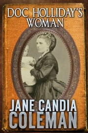 Doc Holliday's Woman ebook by Jane Candia Coleman