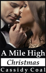 A Mile High Christmas ebook by Cassidy Coal