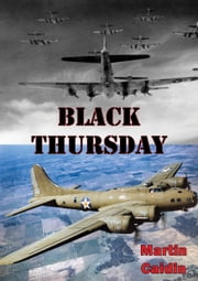 Black Thursday [Illustrated Edition] ebook by Martin Caidin