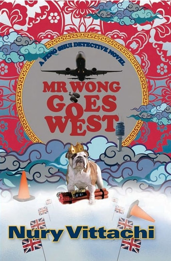 Mr Wong Goes West - A Feng Shui Detective Novel ebook by Nury Vittachi