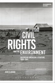 Civil Rights and the Environment in African-American Literature, 1895-1941 ebook by Dr John Claborn