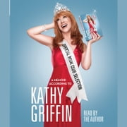 Official Book Club Selection - A Memoir According to Kathy Griffin audiobook by Kathy Griffin