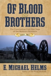 Of Blood and Brothers - Book Two ebook by Helms, E. Michael