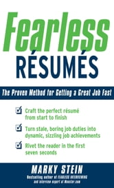 Fearless Resumes: The Proven Method for Getting a Great Job Fast ebook by Marky Stein