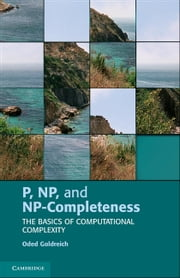 P, NP, and NP-Completeness - The Basics of Computational Complexity ebook by Oded Goldreich