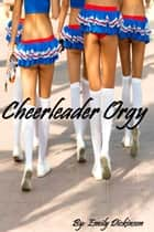 Cheerleader Orgy ebook by Emily Dickinson