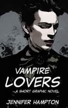 Vampire Lovers ebook by Jennifer Hampton