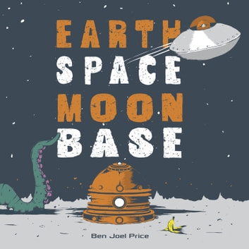 Earth Space Moon Base eBook by Ben Joel Price