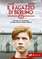 Il ragazzo di Berlino ebook by Paul Dowswell, Marina Morpurgo