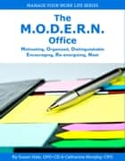 The M.O.D.E.R.N Office: Motivating, Organized, Distinguishable, Encouraging, Re-Energizing, Neat ebook by Catharine Murphy, Susan Hale