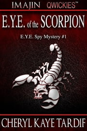 E.Y.E. of the Scorpion - (Imajin Qwickies) ebook by Cheryl Kaye Tardif