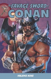 Savage Sword of Conan Volume 9 ebook by Michael Fleischer