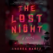 The Lost Night - A Novel audiobook by Andrea Bartz