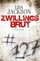 Zwillingsbrut - Thriller eBook by Lisa Jackson, Kristina Lake-Zapp