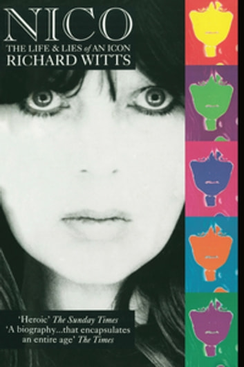 Nico: Life And Lies Of An Icon ebook by Richard Witts