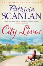 City Lives ebook by Patricia Scanlan