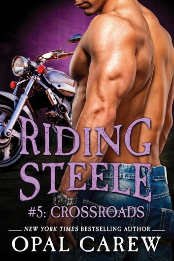 Riding Steele #5: Crossroads ebook by Opal Carew