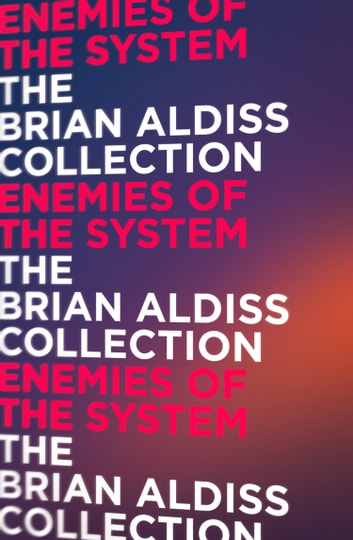 Enemies of the System ebook by Brian Aldiss