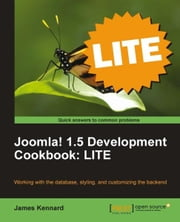 Joomla! 1.5 Development Cookbook: LITE ebook by James Kennard