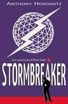 Alex Rider 1 - Stormbreaker eBook by Anthony Horowitz, Annick Le Goyat, Henri Galeron