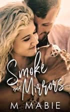 Smoke and Mirrors - City Limits, #3 ebook by M. Mabie