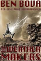 The Weathermakers ebook by Ben Bova