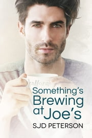 Something's Brewing at Joe's ebook by SJD Peterson