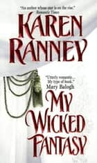 My Wicked Fantasy ebook by