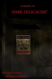 A Night of Dark Delicacies ebook by Franz McLaren
