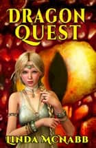 Dragon Quest - Dragon Keepers, #1 ebook by Linda McNabb