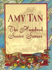 The Hundred Secret Senses - A Novel ebook by Amy Tan
