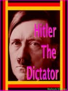 Hitler the Dictator ebook by Mahesh Sharma