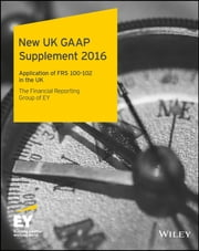 New UK GAAP Supplement 2016 ebook by Ernst & Young LLP