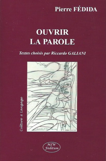 Ouvrir la parole ebook by Pierre FÉDIDA