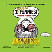 I Totally Funniest - A Middle School Story audiobook by James Patterson, Chris Grabenstein