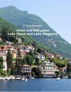 Milan and the Lakes ebook by Enrico Massetti